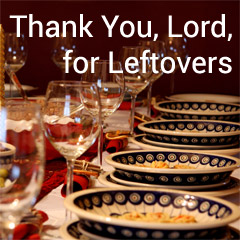 Thank You, Lord, for Leftovers